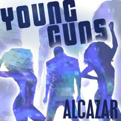 Young Guns (Go For It) - Alcazar