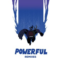Powerful (feat. Ellie Goulding & Tarrus Riley) [Remixes EP] - Major Lazer