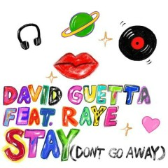 Stay (Don't Go Away) (Single) - David Guetta, Raye