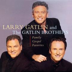 Family Gospel Favorites - Larry Gatlin & The Gatlin Brothers