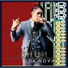 Da Nova - SHUN