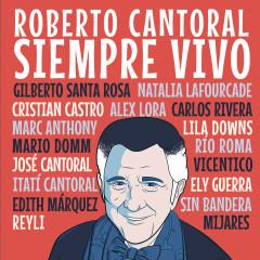 Roberto Cantoral : Siempre Vivo