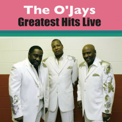Greatest Hits Live - The O'Jays