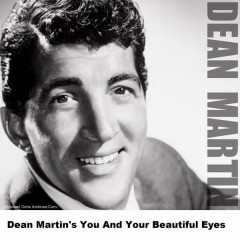 Dean Martin's You And Your Beautiful Eyes - Dean Martin