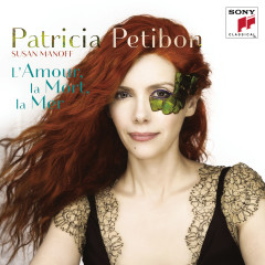 L'amour, la mort, la mer - Patricia Petibon, Susan Manoff