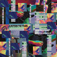 Listen to This - Judi Silvano, Bruce Arnold