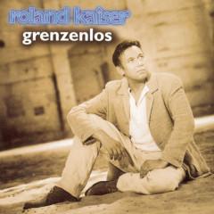 Grenzenlos - Roland Kaiser
