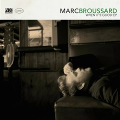 When It's Good EP - Marc Broussard