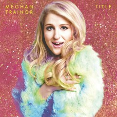 Title (Expanded Edition) - Meghan Trainor