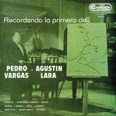 Recordando Lo Primero de Pedro Vargas y Agustín Lara - Pedro Vargas