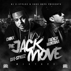 The Jack Move - French Montana, Chinx
