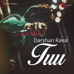 Tuu - Darshan Raval