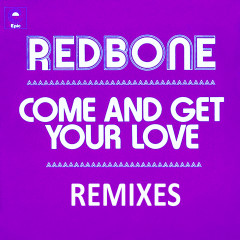 Come and Get Your Love - Remixes - EP - Redbone