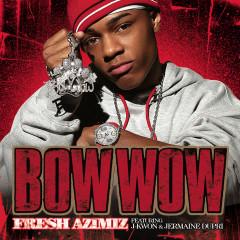Fresh AZIMIZ (Featuring J-Kwon and Jermaine Dupri) - Bow Wow