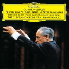 Messiaen: Poèmes pour Mi; Sept Haïkaï; Le Réveil des oiseaux - Françoise Pollet, Pierre-Laurent Aimard, Joela Jones, The Cleveland Orchestra, Pierre Boulez