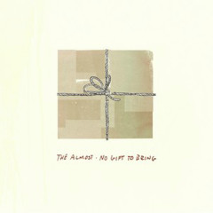 No Gift To Bring - The Almost