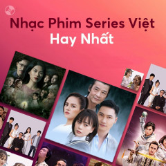 Nhạc Phim Series Việt Hay Nhất - Hương Ly, Khải Đăng, Lâm Bảo Ngọc, Thủy Tiên