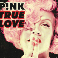 True Love - P!nk, Lily Allen