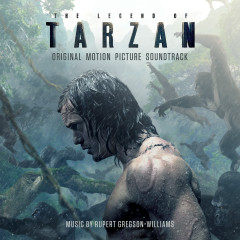 The Legend Of Tarzan (Original Motion Picture Soundtrack) - Rupert Gregson-Williams