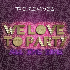 We Love To Party (All The Time) [feat. Mc Marla] [The Remixes] - MC Marla, Mike Moonnight, Mark F