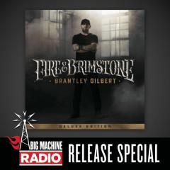 Fire & Brimstone (Deluxe Edition / Big Machine Radio Release Special) - Brantley Gilbert