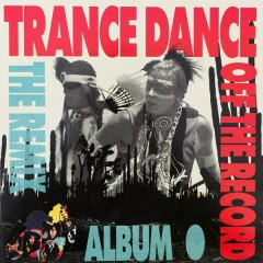 Off the Record - The Remix Album - Trance Dance