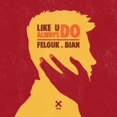Like U Always Do (Single)