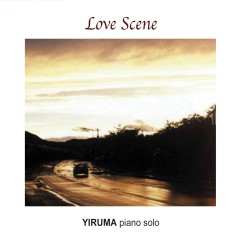 Yiruma Debut Album 'Love Scene' (The Original & the Very First Recording) - Yiruma