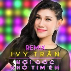 Nơi Góc Nhỏ Tim Em (Remix) (Single) - Ivy Trần