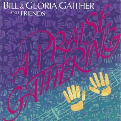 A Praise Gathering - Bill & Gloria Gaither