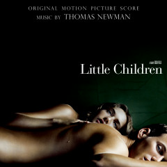 Little Children (Original Motion Picture Score) - Thomas Newman