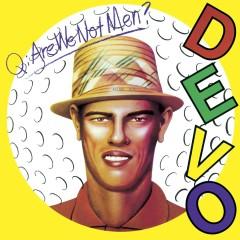Q: Are We Not Men? A: We Are Devo! [Deluxe Remastered Edition] - Devo