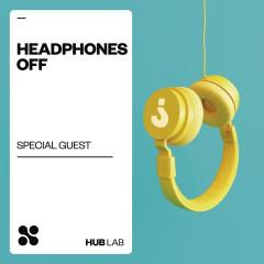 Headphones Off - Special Guest