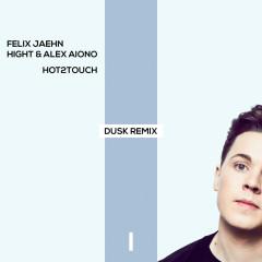Hot2Touch (DUSK Remix) - Felix Jaehn, Hight, Alex Aiono