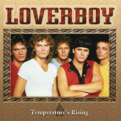 Temperature's Rising - Loverboy