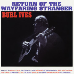 Return of the Wayfaring Stranger (Expanded Edition) - Burl Ives