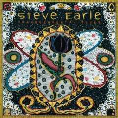 Transcendental Blues - Steve Earle