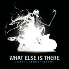 What Else Is There - Beowülf,Danne