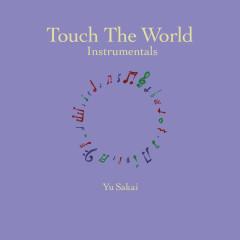 Touch The World Instrumentals - Yu Sakai