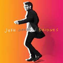 Bridges (Deluxe) - Josh Groban