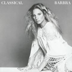 Classical Barbra (Re-Mastered) - Barbra Streisand