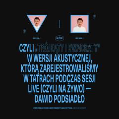 Trójkąty i Kwadraty (na żywo, akustycznie) - Dawid Podsiadlo