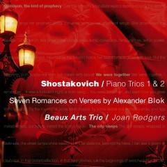 Shostakovich : Piano Trios 1 & 2, 7 Romances on Verses by Alexander Blok - Beaux Arts Trio