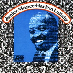 Harlem Lullaby - Junior Mance