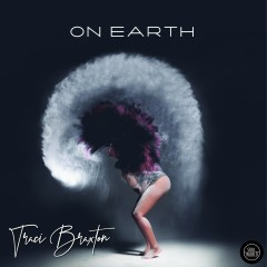 On Earth - Traci Braxton
