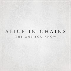 The One You Know - Alice In Chains