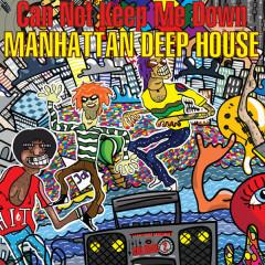 Manhattan Deep House 2: Can Not Keep Me Down - Various Artists