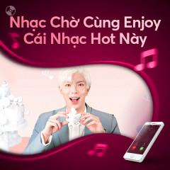 Nhạc Chờ Cùng Enjoy Cái Nhạc Hot Này - ERIK, Quân A.P, Hương Ly, Nal