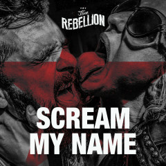 That Rebellion - Scream My Name - That Rebellion