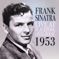 Live At Blackpool Opera House 1953 - Frank Sinatra